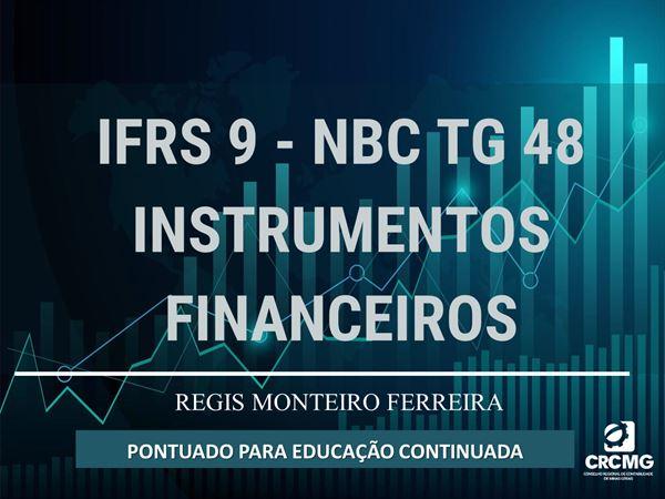[IFRS 9 - NBC TG 48 Instrumentos Financeiros]